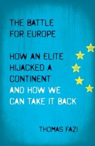 The Battle for Europe, Thomas Fazi