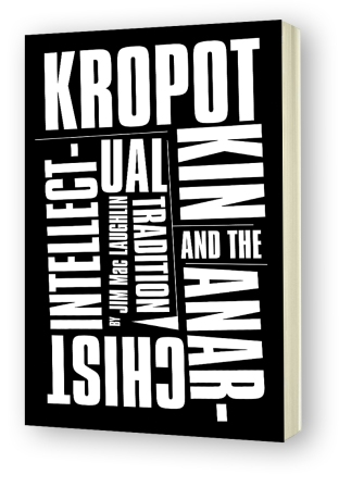 Kropotkin and the Anarchist Intellectual Tradition
